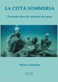 la-citta-sommersa-il-mondo-altro-dei-migranti-del-mare